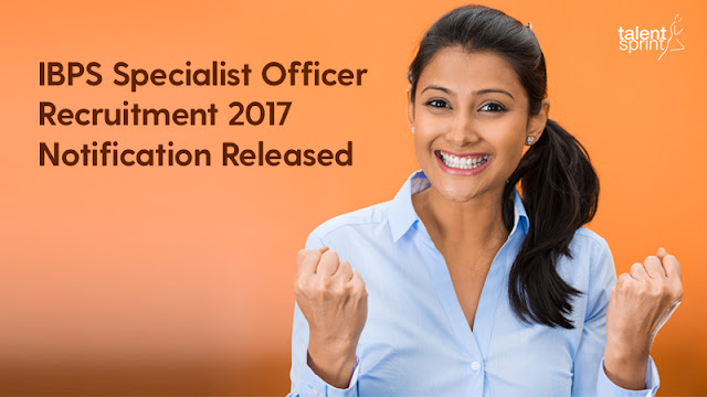 IBPS Specialist Officer Recruitment 2017