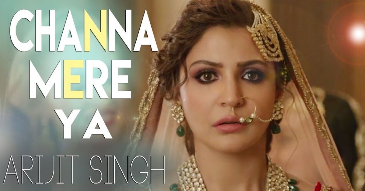 Channa Mereya Lyrics Ae Dil Hai Mushkil Arijit Singh Ft Ranbir Kapoor Songs On Lyric