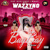 Audio + Video: Wazzyno - Bay Bay  @wazzyno prod by @tmixbeatz