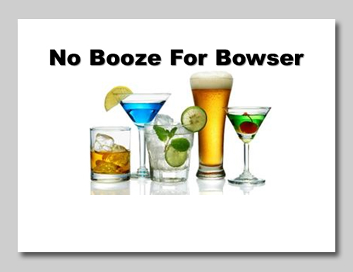 No Booze for Bowser
