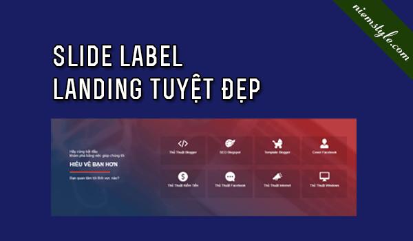 Tạo Slide Label Landing mượt đẹp cho blogspot | Fix lỗi canh lề ở một số template