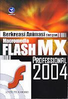 Judul Buku : Berkreasi Animasi dengan Macromedia Flash MX Profesional 2004