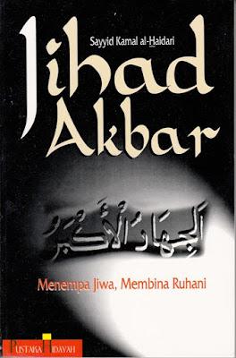Jihad Akbar; Menempa Jiwa, Membina Ruhani
