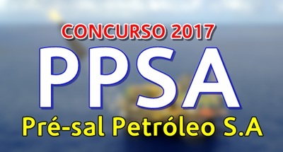 Concurso Pré-Sal Petróleo - PPSA 2017