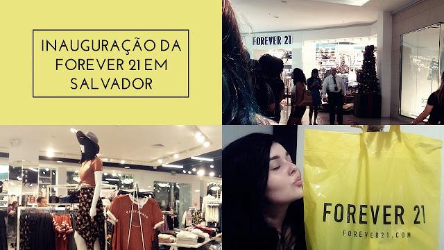 TUDO sobre a inauguração da Forever 21 em Salvador | Experimentando looks | Comprinhas