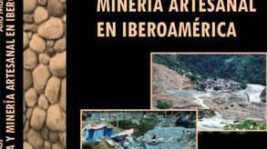 Pequeña mineria y mineria artesanal de iberoamerica