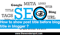 How to show post title before blog title in blogger