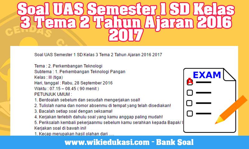 Soal UAS Semester 1 SD Kelas 3 Tema 2 Tahun Ajaran 2016 2017