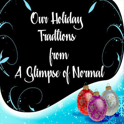 A Glimpse of Normal, Traditions, Family, Holidays, Baking, Ornaments, Pajamas, Bible