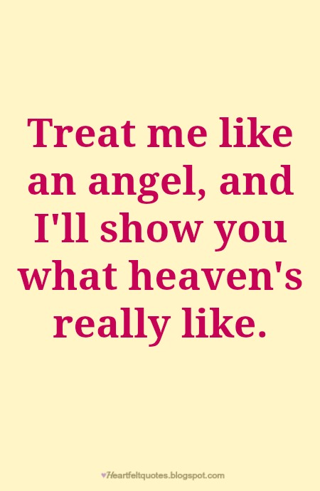 Treat Me Like An Angel Heartfelt Love And Life Quotes
