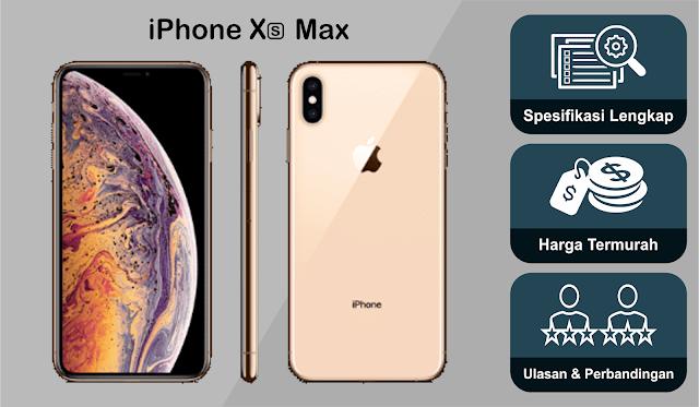 iPhone Xs Max | Spesifikasi Lengkap | Harga | Ulasan