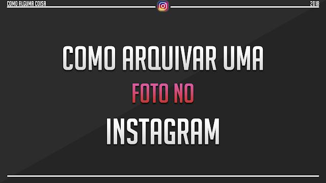 Como arquivar uma foto no Instagram