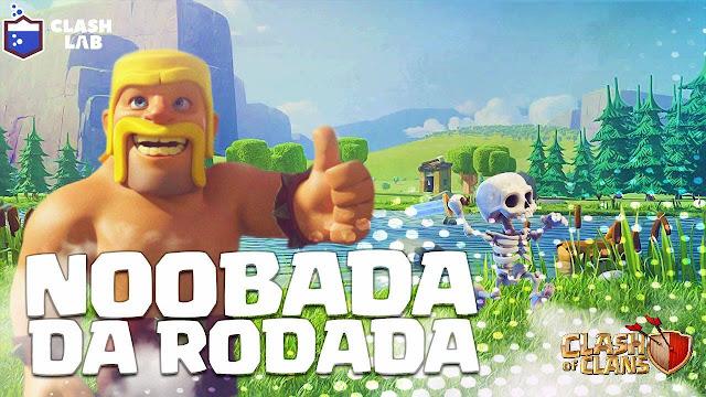 Noobada da Rodada - Clash of Clans