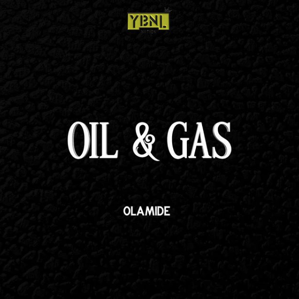[BangHitz] MUSIC: Olamide – Oil & Gas.