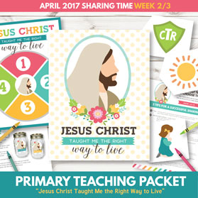 https://www.theredheadedhostess.com/product/primary-sharing-time-2017-jesus-christ-taught-right-way-live-april-week-23/