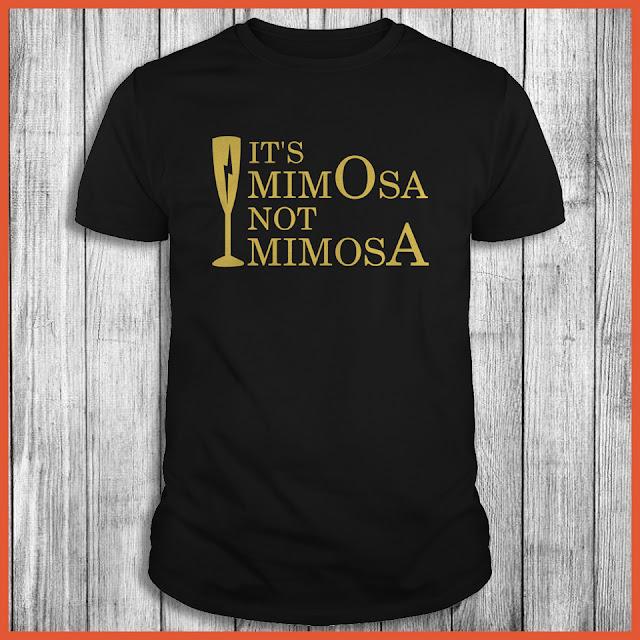 It's mimOsa not mimosA T-Shirt