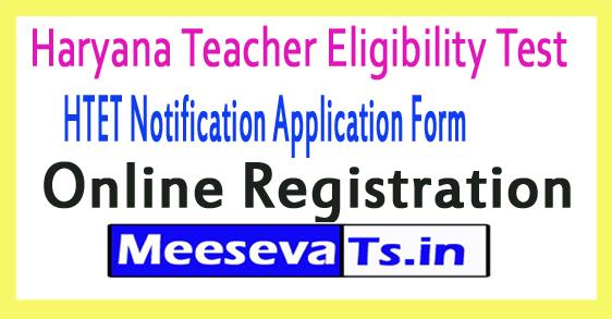 Haryana Teacher Eligibility Test HTET Notification Application Form Online Registration