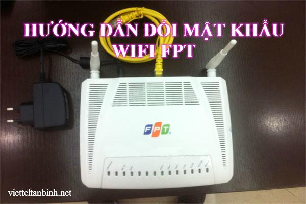 Hướng dẫn đổi mật khẩu modem Wifi FPT
