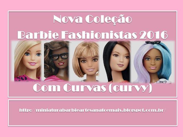 Coleção Barbie Fashionistas 2016 Curvilínea (curves)