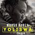 Mbuso Khoza feat. Cuebur - Yoliswa (Original Mix)