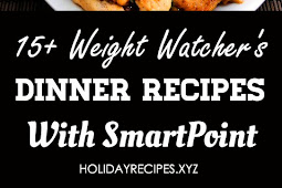 15+ Weight Watchers DINNER Recipes with Smart Points