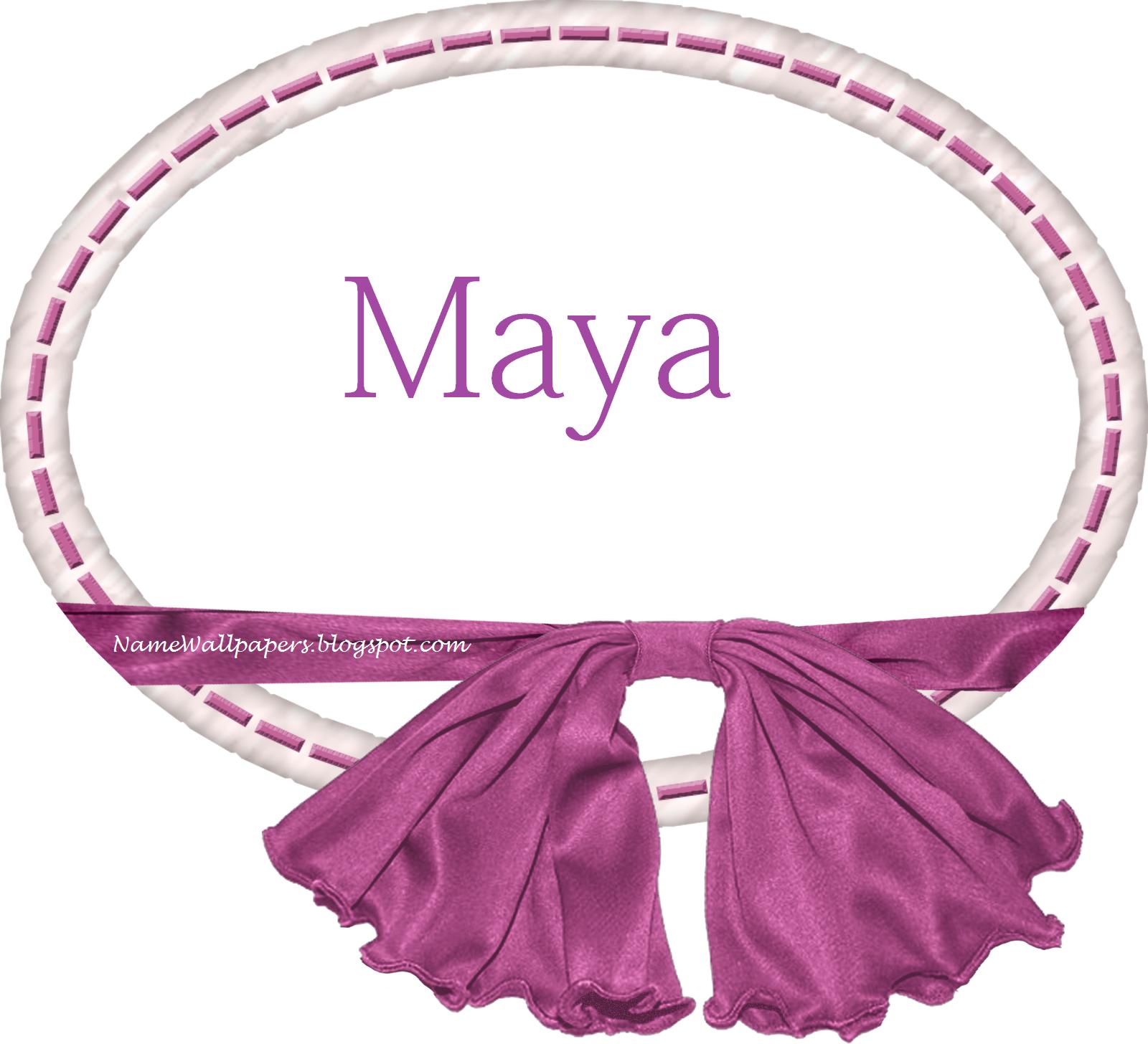 Maya Name Wallpapers Maya ~ Name Wallpaper Urdu Name Meaning Name
