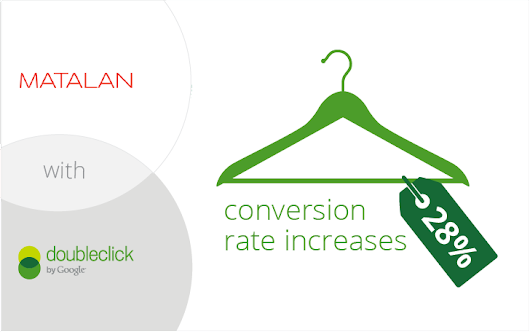 With Google Analytics Premium and DoubleClick: Matalan increases conversion rate 28% - Analytics Blog