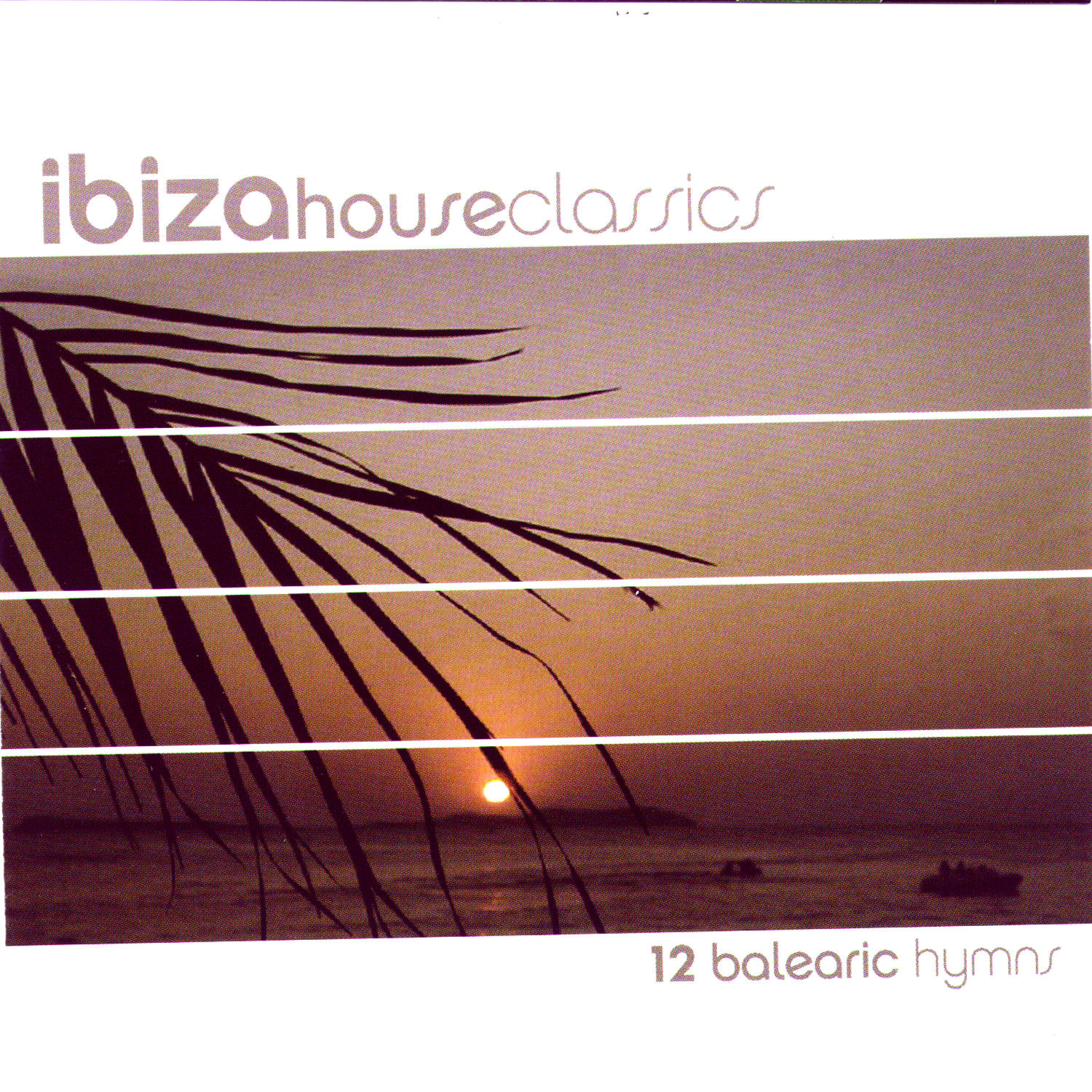 2003 ibiza house classics various artists 39 39 flac for Classic ibiza house tracks