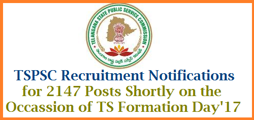TSPSC Recruitment Notifications for 2147 Posts on The Occassion of TS Formation Day Shortly On the occassion of Telangana Formation Day on behalf of Telangana Govt, Telangana Public Service Commission is going to issue Various Recruitment Notifications in Telangana. Definately its Sweet news for Eligible Aspirants. Intended Candidates with appropriate qualifications just they have to checkout for how many Recruitment Notifications eligible. TSPSC will notify all the issues related to the Recruitment Vizz... Eligible criterea, Scheme of Examination, Syllabus Schedule for the Recruitmnet process for the respective posts. Telangana State Public Service Commission is busy with preparation of Recruitment Notifications for 2147 Posts. The Notification may come with in a week.