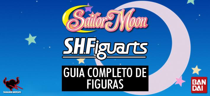 SAILOR MOON S.H.FIGUARTS - GUIA COMPLETO DE FIGURAS
