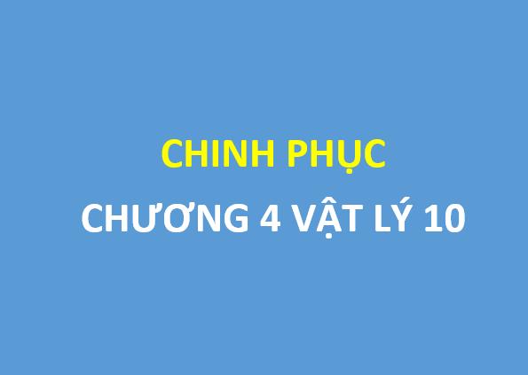 Chinh phuc chương 4 vât lý 10 : các định luật bảo toàn
