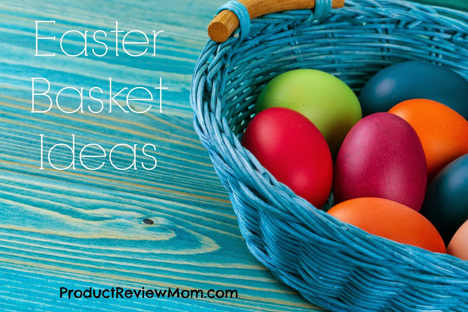 Easter Basket Ideas  via www.productreviewmom.com