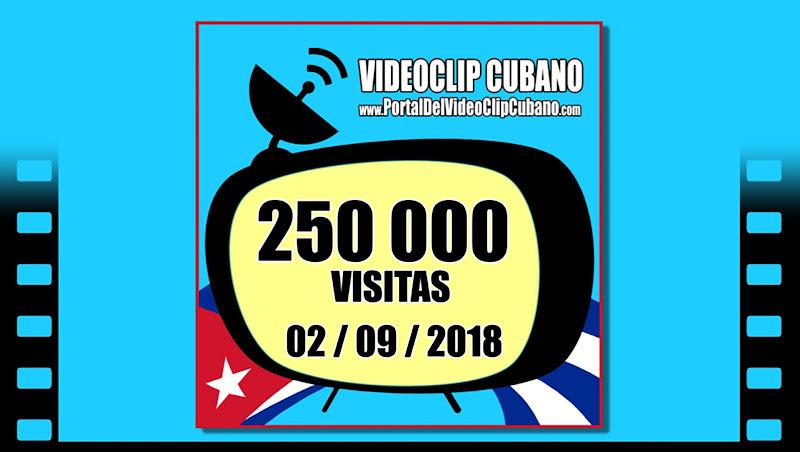 Portal Del Vídeo Clip Cubano - 250 000 visitas - 2018/09/02