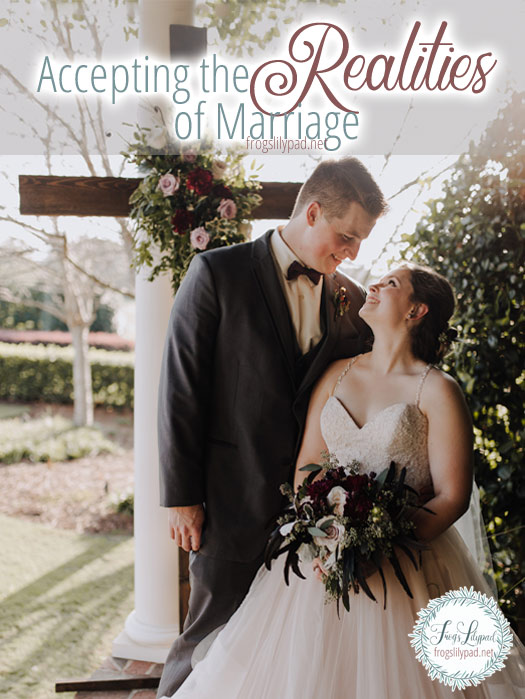Accepting the Realities of Marriage #truelove #marriage