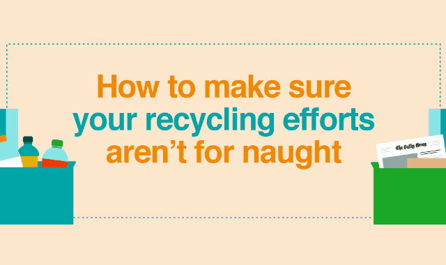 How To Make Sure Your Recycling Efforts Aren't For Naught