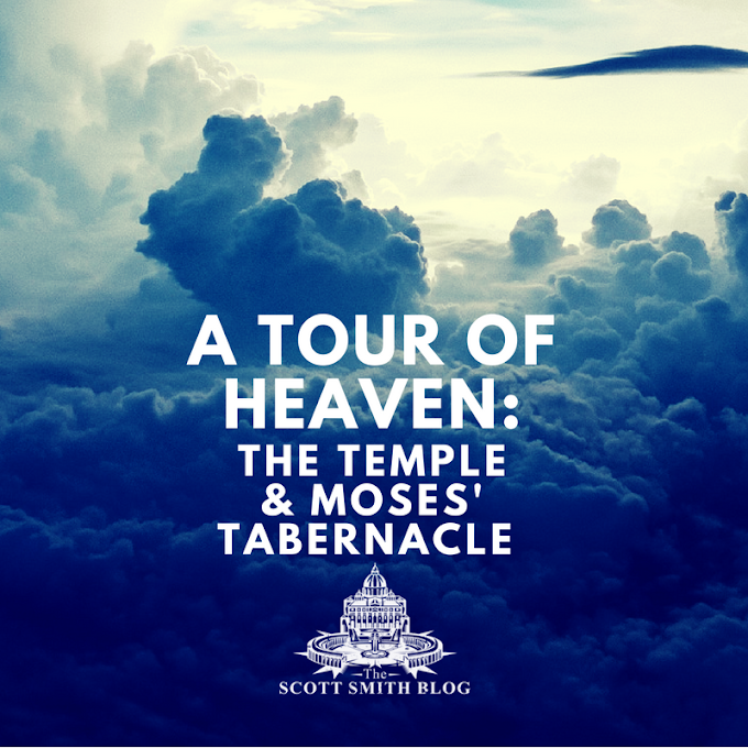 A Tour of Heaven: The Jerusalem Temple and the Tabernacle of Moses