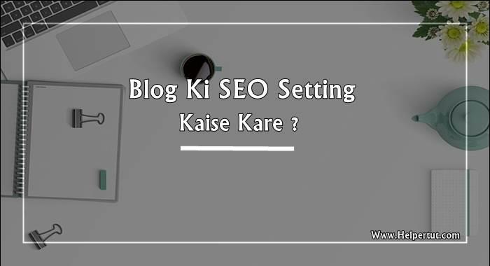 Blogspot Blog Me Advanced SEO Settings Kaise Enable Kare - Search Engine Guide