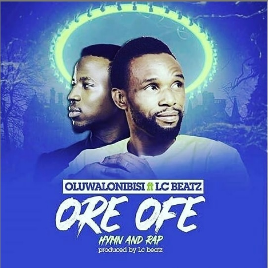DOWNLOAD: Ore Ofe by Oluwalonibisi: Free Download Mp3 | GOSPELDailys