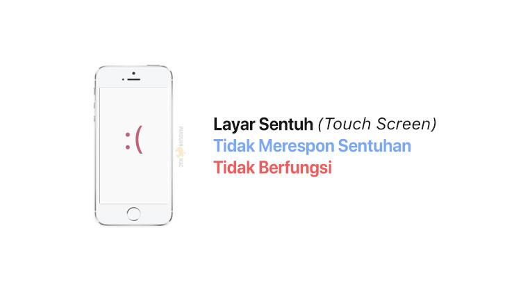 Layar Sentuh (TOuch Screen) iPhone Tidak Berfungsi