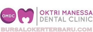 Lowongan Kerja Perawat Gigi di Oktri Manessa Dental Clinic (OMDC)