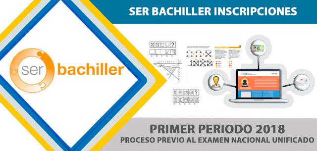 Inscripciones Examen Ser Bachiller 2018 primer periodo