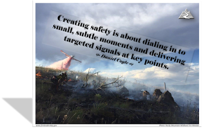 Creating safety is about dialing in to small, subtle moments and delivering targeted signals at key points. Daniel Coyle  [Photo credit: Rocky Mountain Wildland Fire Module] (Single Engine Air Tanker dropping retardant)