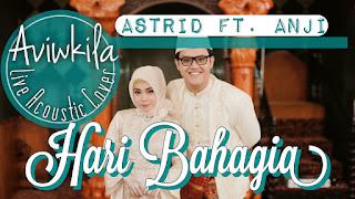 ASTRID feat. ANJI - HARI BAHAGIA (COVER BY AVIWKILA)