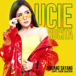 Download Songs Ucie Sucita - Dibuang Sayang