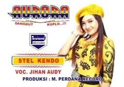 Jihan Audy - Stel Kendo - Om Aurora Mp3