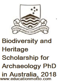 Biodiversity and Heritage Scholarship for Archaeology PhD in Australia, 2018, Eligibility Criteria, Method of Applying, Field of Study, PhD, Australia, Archaeology, Application Form
