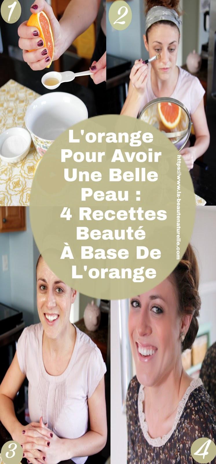 L'orange Pour Avoir Une Belle Peau : 4 Recettes Beauté À Base De L'orange