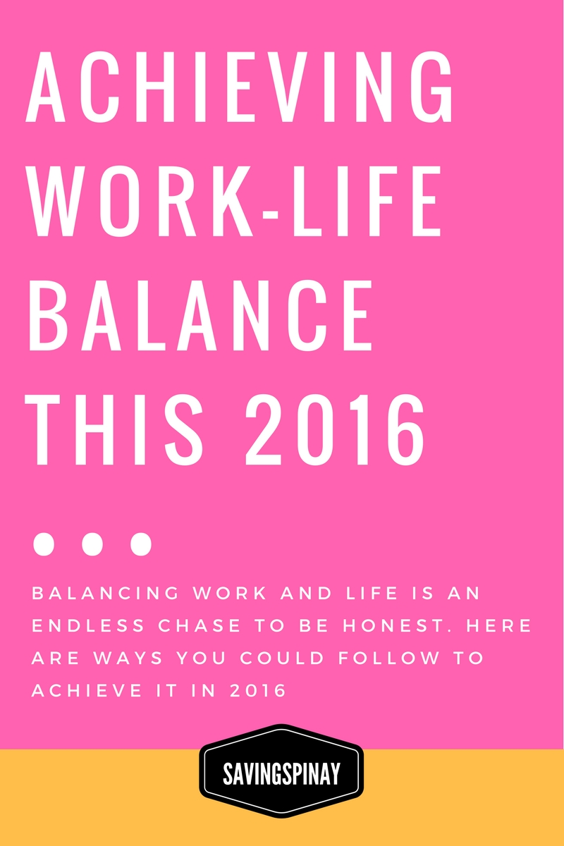 achieving work life balance this 2016 - Work Life Balance Tips Creating A Quality Work Life Balance