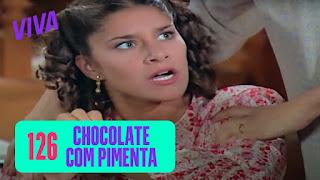 Mulheres Apaixonadas no Viva – Capítulo 18 – Sassaricando Capítulo 05 – Chocolate Com Pimenta Capítulo 126