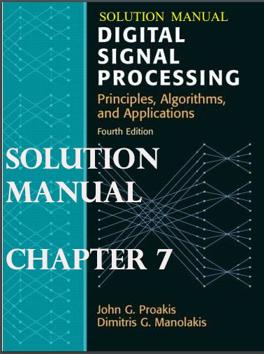 pdf solution manual chapter 7 digital signal processing rh justeenotes blogspot com digital signal processing proakis and manolakis solutions manual digital signal processing proakis and manolakis solutions manual